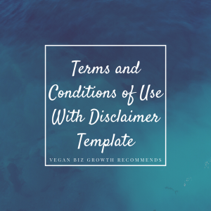 Terms and Conditions of Use With Disclaimer Template for vegan businesses