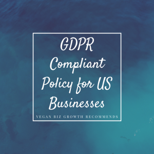 gdpr complaint policy for us businesses vegan business coaching
